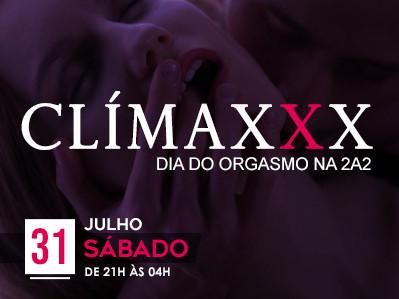 Clímaxxx - Dia do Orgasmo na 2A2