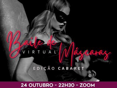 Baile de Máscaras Virtual - Edição Cabaret
