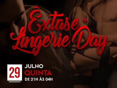 Êxtase + Lingerie Day