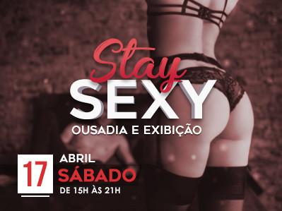 Stay Sexy - Ousadia e Exibição